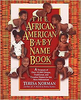 The African-American Baby Name Book: A Treasury of over 10