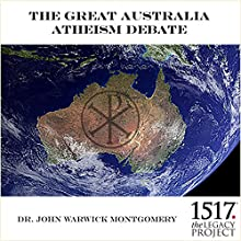 The Great Australia Atheism Debate Discours Auteur(s) : John Warwick Montgomery Narrateur(s) : John Warwick Montgomery