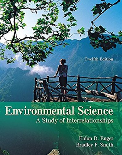 Enger, Environmental Science: A Study of Interrelationships, © 2010 12e, Student Edition (Reinforced Binding) (A/P ENVIR