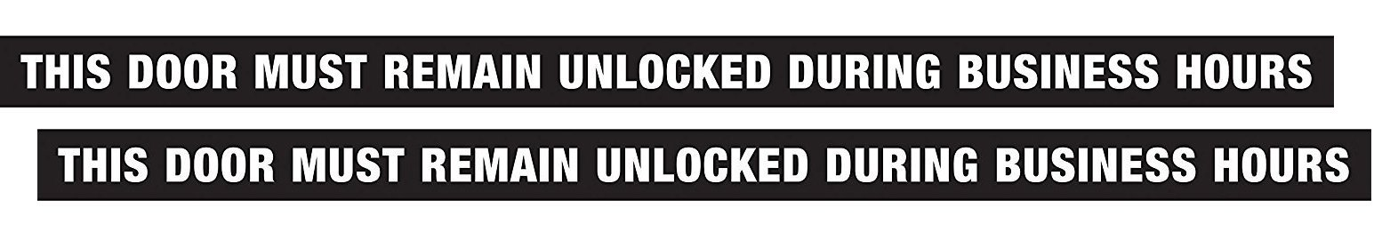 The Hillman Group 840205, 1-1/2'' x 28'' Vinyl ''This Door Must Remain Unlocked During Business Hours'' Sign (2-Pack)