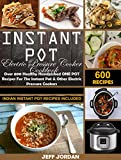 #6: Instant Pot Electric Pressure Cooker Cookbook: Over 600 Healthy Handpicked ONE POT Recipes For The Instant Pot & Other Electric Pressure Cookers (Indian Instant Pot Recipes Included)