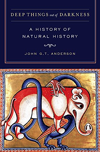 Deep Things out of Darkness: A History of Natural History