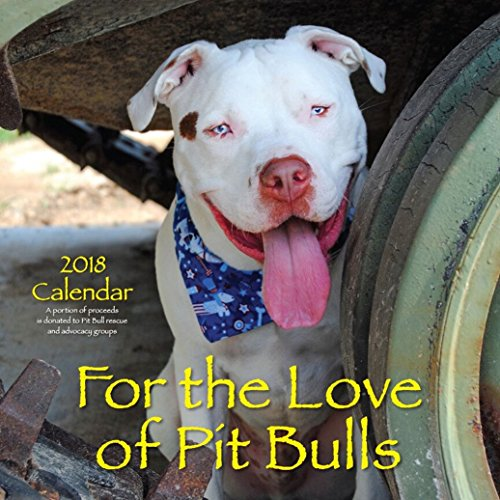 - For the Love of Pit Bulls 2018 Calendar