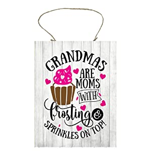 Grandmas are Moms with Frosting & Sprinkles on Top Handmade Wood Sign