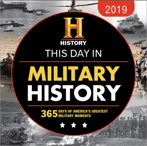 America Calendar - 2019 History Channel This Day in Military History Boxed Calendar: 365 Days of America's Greatest Military Moments