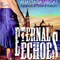 Eternal Echoes: Sisters of the Divine, Book 1 Audiobook by Anastasia Virgas Narrated by Sarah E. Purdum