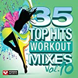 jogging mix - 35 Top Hits, Vol. 10 - Workout Mixes (Unmixed Workout Music Ideal for Gym, Jogging, Running, Cycling, Cardio and Fitness)