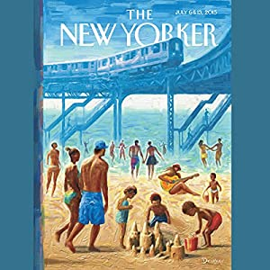 The New Yorker, July 6th & 13th 2015: Part 1 (Rachel Aviv, Lizzie Widdicombe, Adam Gopnik) Periodical