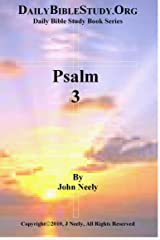 Psalm 3 (Daily Bible Study – Psalms) Kindle Edition