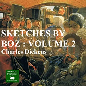 Sketches by Boz Vol 2 Audiobook