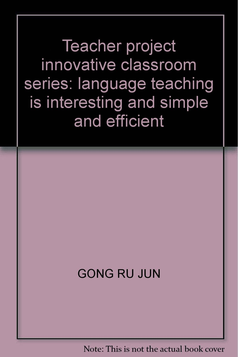 Read Online Teacher project innovative classroom series: language teaching is interesting and simple and efficient ebook