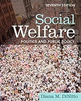 Social Welfare: Politics and Public Policy (7th Edition)