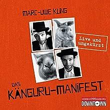 Das Känguru-Manifest: Live und ungekürzt Hörbuch von Marc-Uwe Kling Gesprochen von: Marc-Uwe Kling