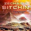 The Stairway to Heaven: Earth Chronicles, Book 2 Hörbuch von Zecharia Sitchin Gesprochen von: Stephen Bel Davies