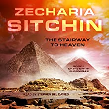 The Stairway to Heaven: Earth Chronicles, Book 2 Audiobook by Zecharia Sitchin Narrated by Stephen Bel Davies