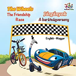 The Wheels The Friendship Race (English Hungarian Bilingual Collection)