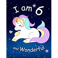 I am 6 and Wonderful: Cute Unicorn 8.5x11 Activity Journal, Sketchbook, Notebook, Diary Keepsake for Women & Girls! Makes a great gift for her 6th birthday