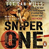 Sniper One: The Blistering True Story of a British Battle Group Under Sieg
