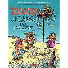 Iznogoud - tome 3 - Iznogoud et les vacances du Calife (French Edition)