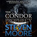 The Condor Prophecy: The Hiram Kane Adventures, Book 2 Audiobook by Steven Moore Narrated by Kenneth Bryant