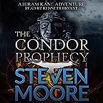 The Condor Prophecy: The Hiram Kane Adventures, Book 2 | Steven Moore