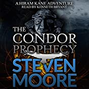The Condor Prophecy: The Hiram Kane Adventures, Book 3 | Steven Moore