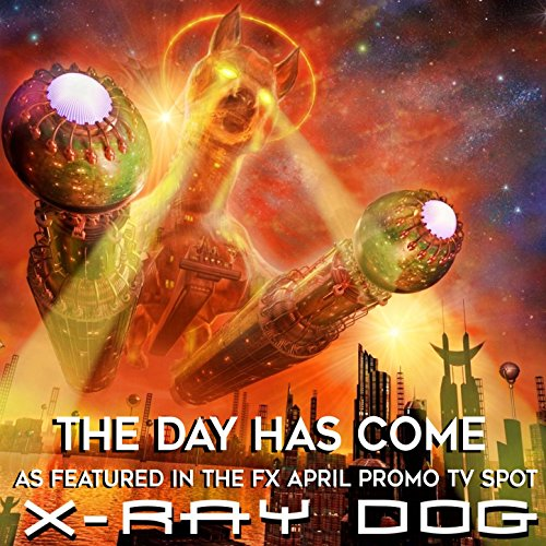 The Day Has Come  As Featured In The Fx April Promo Tv Spot