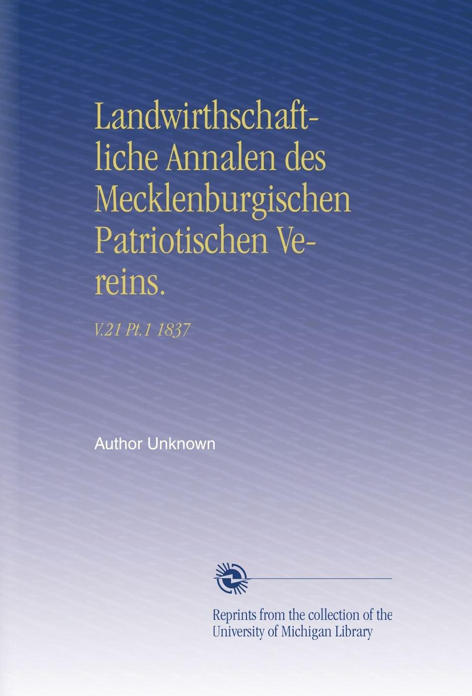 Landwirthschaftliche Annalen des Mecklenburgischen Patriotischen Vereins.: V.21 Pt.1 1837 (German Edition) ebook