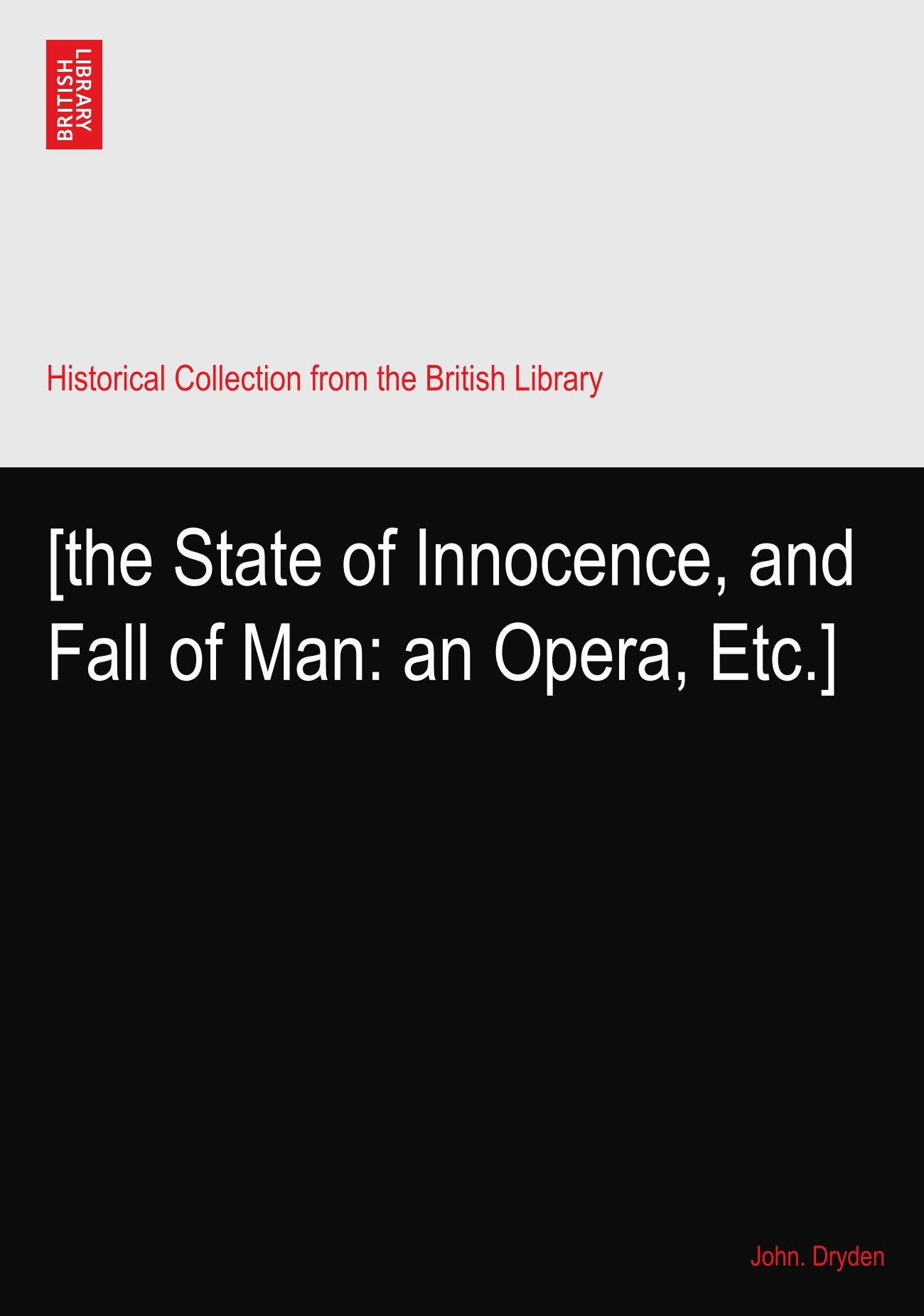 The State of Innocence: And Fall of Man. An Opera
