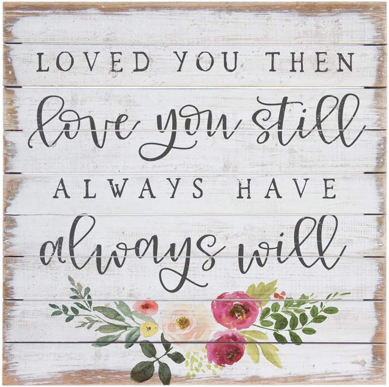 """Simply Said, INC Perfect Pallets 14"""" Wood Sign - Loved You Then, Love You Still, Always Have, Always Will"""