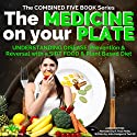 The Medicine on Your Plate: Understanding Disease, Prevention and the Importance of Plant Based Nutrition & Diet Audiobook by John Hodges, Ted Gif Narrated by R. Paul Matty