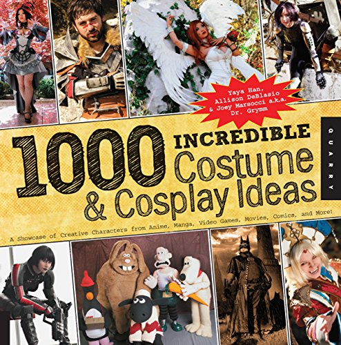 - 1,000 Incredible Costume and Cosplay Ideas: A Showcase of Creative Characters from Anime, Manga, Video Games, Movies, Comics, and More (1000 Series)