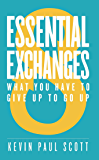 8 Essential Exchanges: What You Have to Give Up to Go Up