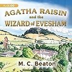 Agatha Raisin and the Wizard of Evesham: An Agatha Raisin Mystery, Book 8 | M. C. Beaton