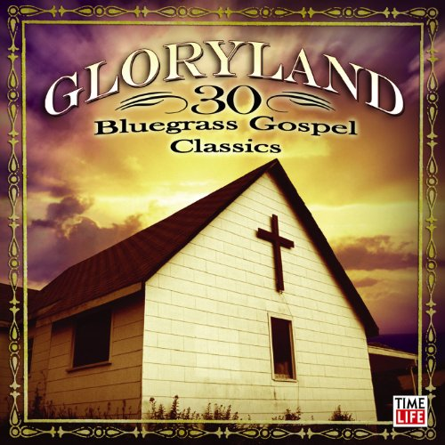 Blues Gospel Music (Gloryland - 30 Bluegrass Gospel Classics)
