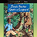 Jungle Doctor Spots a Leopard Audiobook by Paul White Narrated by Paul Michael