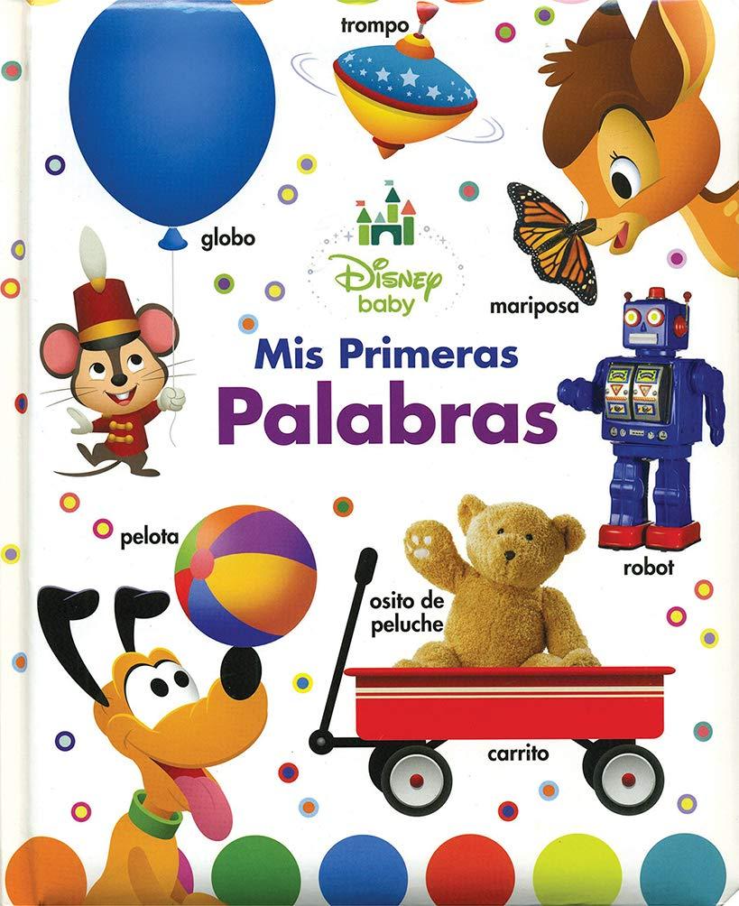 DISNEY BABY: MIS PRIMERAS PALABRAS (Spanish) Hardcover – 2014