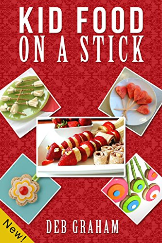 Book: Kid Food On A Stick (Busy Kids, Happy Kids Book 4) by Deb Graham
