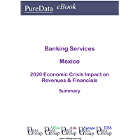Banking Services Mexico Summary: 2020 Economic Crisis Impact on Revenues & Financials (English Edition)