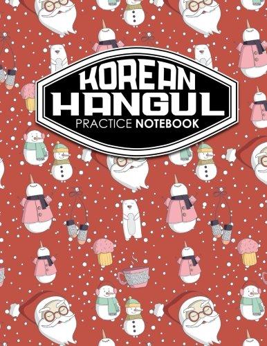 Korean Hangul Practice Notebook: Hangul Workbook, Korean Language Learning Workbook, Korean Hangul Manuscript Paper, Korean Writing Practice Book. Hangul Practice Notebooks (Volume 43) pdf epub