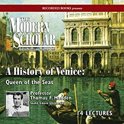 The Modern Scholar: A History of Venice