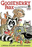 Gooseberry Park and the Master Plan by Cynthia Rylant (2015-04-21)