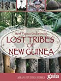 The Lost Tribes of New Guinea