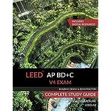 LEED AP BD+C V4 Exam Complete Study Guide (Building Design & Construction)