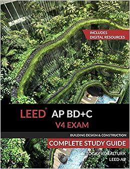 Leed Ap Bd+c V4 Exam Complete Study Guide por A. Togay Koralturk