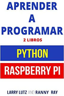 Aprender a Programar: Raspberry PI y Python (Spanish Edition)