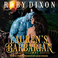 Lauren's Barbarian: A SciFi Alien Romance: Icehome Series, Book 1 Audiobook by Ruby Dixon Narrated by Felicity Munroe, Sean Crisden
