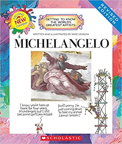 Getting to Know the World's Greatest Artists: Michelangelo (Revised Edition)