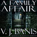 A Family Affair: A Novel of Horror | V. J. Banis