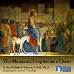 The Messianic Prophecies of Jesus | Fr. Michael D. Guinan OFM PhD